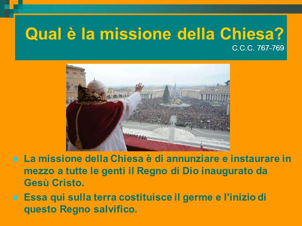 Qual è la missione della Chiesa C.C.C. 767-769