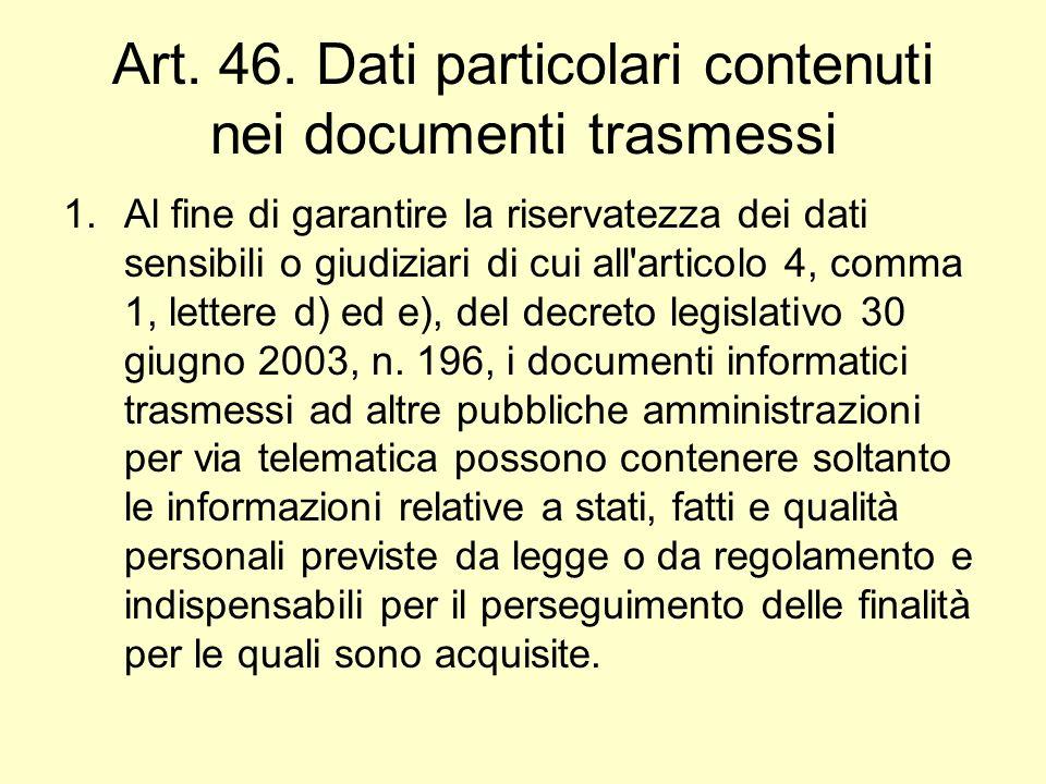Art. 46. Dati particolari contenuti nei documenti trasmessi