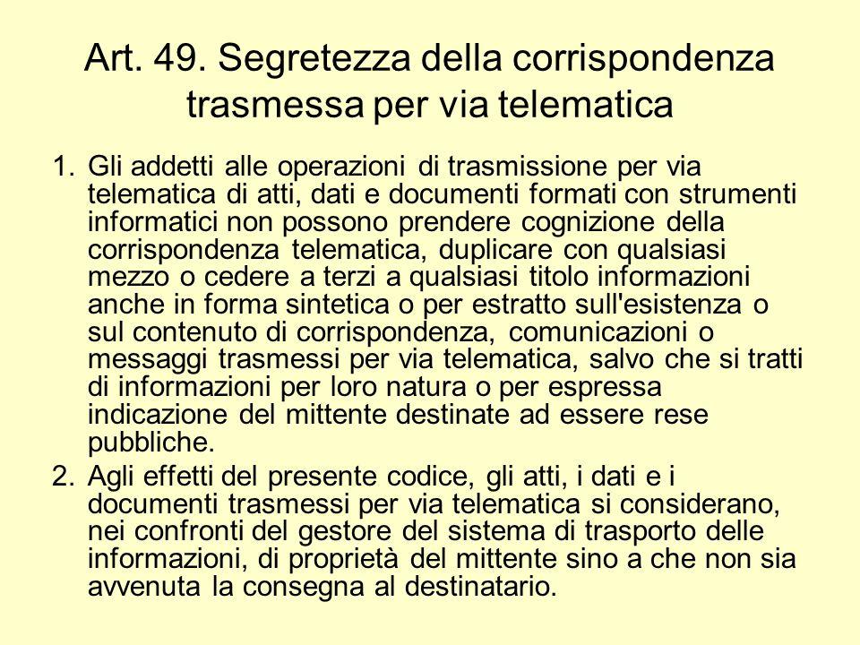Art. 49. Segretezza della corrispondenza trasmessa per via telematica
