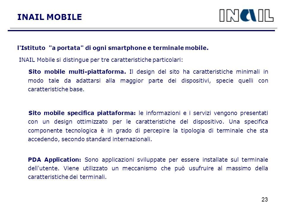 INAIL MOBILE l Istituto a portata di ogni smartphone e terminale mobile. INAIL Mobile si distingue per tre caratteristiche particolari: