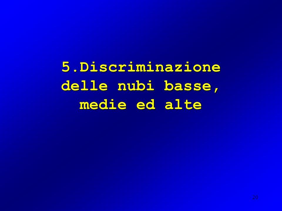 5.Discriminazione delle nubi basse, medie ed alte