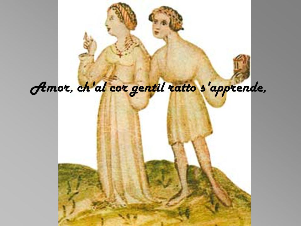 Amor, ch al cor gentil ratto s apprende,