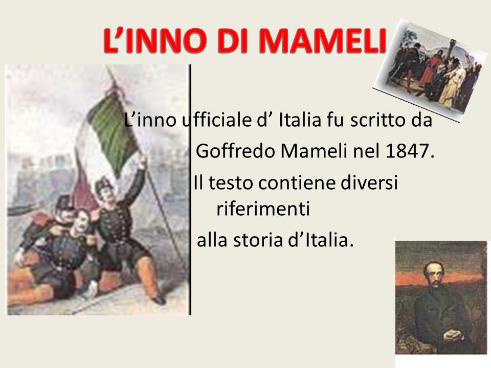 L'INNO DI MAMELI L'inno ufficiale d' Italia fu scritto da