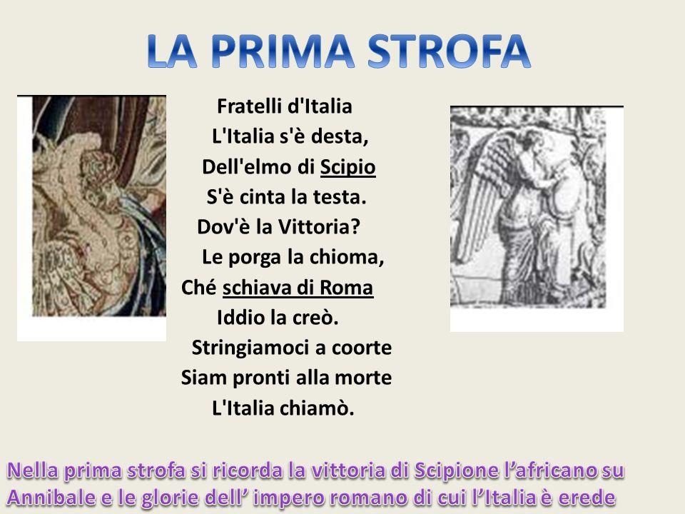 LA PRIMA STROFA Fratelli d Italia L Italia s è desta,