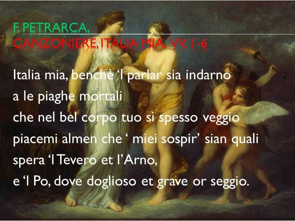 f. petrarca, canzoniere, italia mia, vv. 1-6