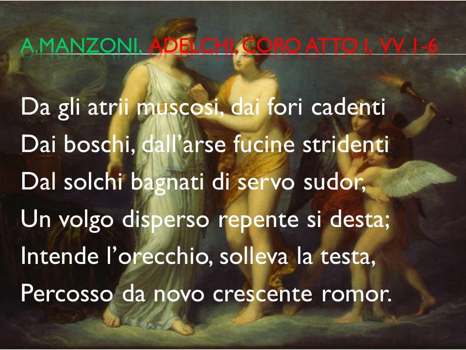 a.manzoni, adelchi, coro atto i, vv. 1-6