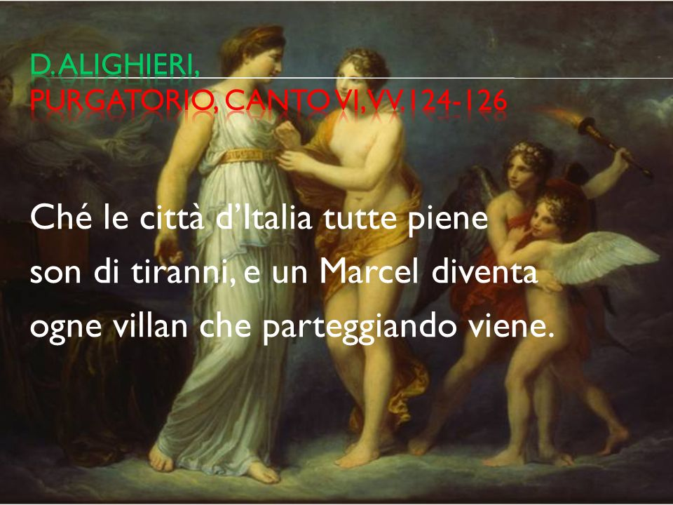 D. Alighieri, Purgatorio, canto VI, vv.124-126