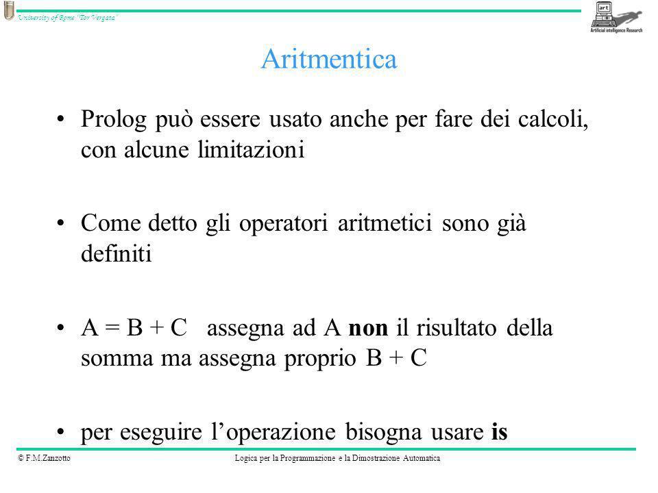 Aritmentica Prolog può essere usato anche per fare dei calcoli, con alcune limitazioni. Come detto gli operatori aritmetici sono già definiti.
