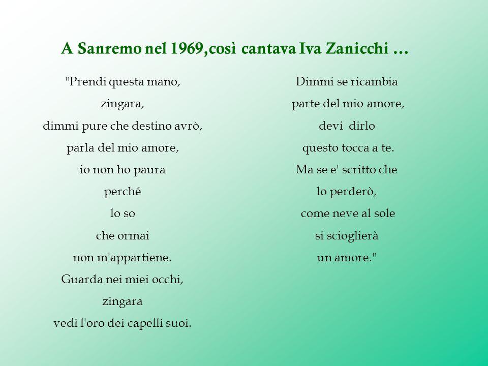 A Sanremo nel 1969,così cantava Iva Zanicchi …