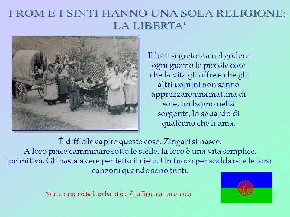 I ROM E I SINTI HANNO UNA SOLA RELIGIONE: