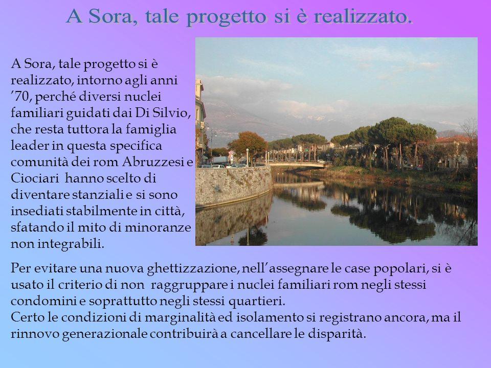 A Sora, tale progetto si è realizzato.