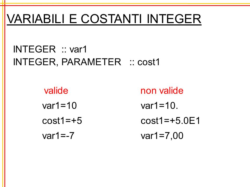 VARIABILI E COSTANTI INTEGER