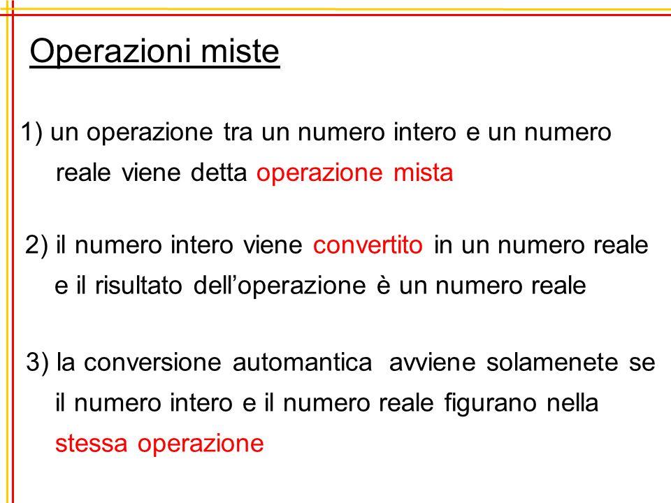 Operazioni miste 1) un operazione tra un numero intero e un numero