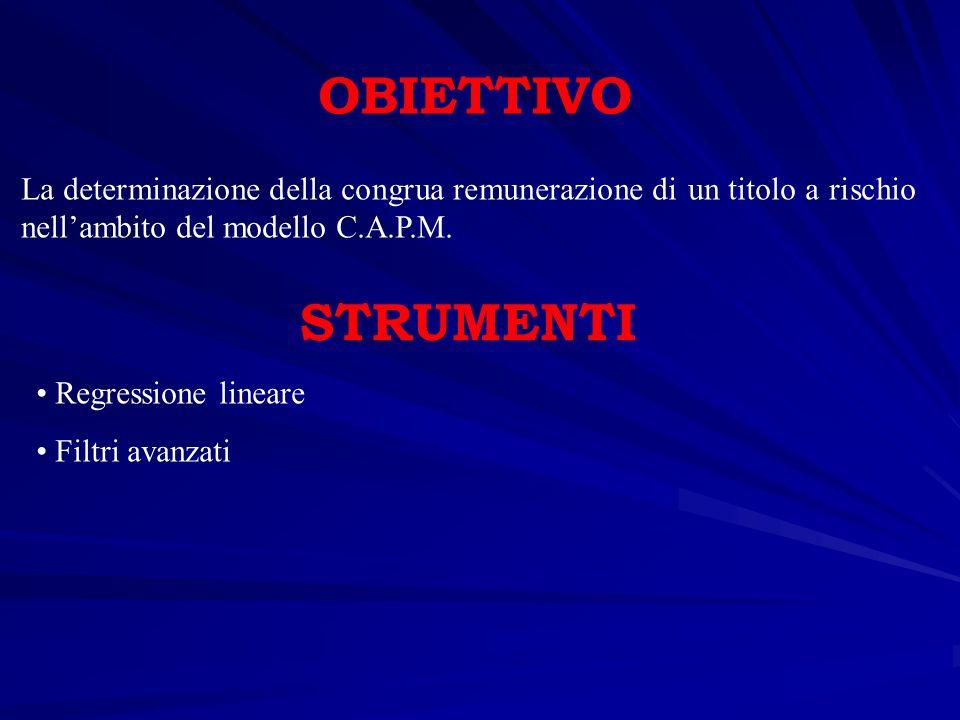 OBIETTIVO La determinazione della congrua remunerazione di un titolo a rischio nell'ambito del modello C.A.P.M.