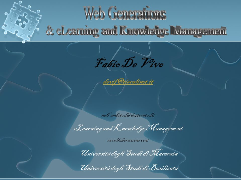 Fabio De Vivo Web Generations & eLearning and Knowledge Management