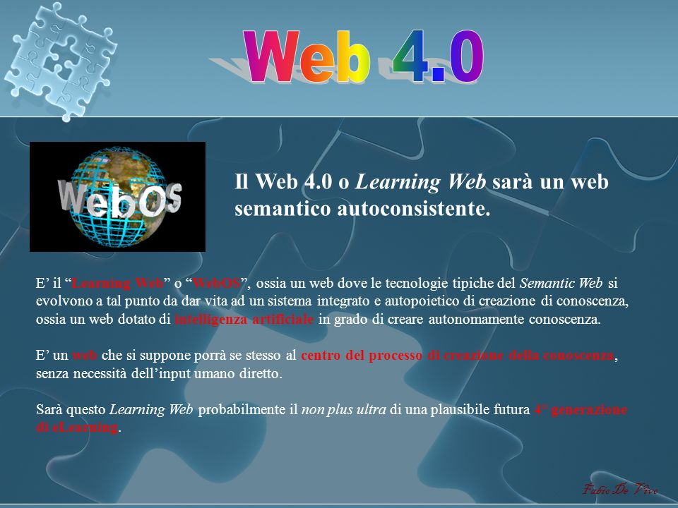Web 4.0 Il Web 4.0 o Learning Web sarà un web