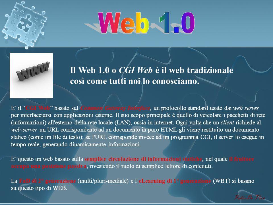 Web 1.0 Il Web 1.0 o CGI Web è il web tradizionale così come tutti noi lo conosciamo.