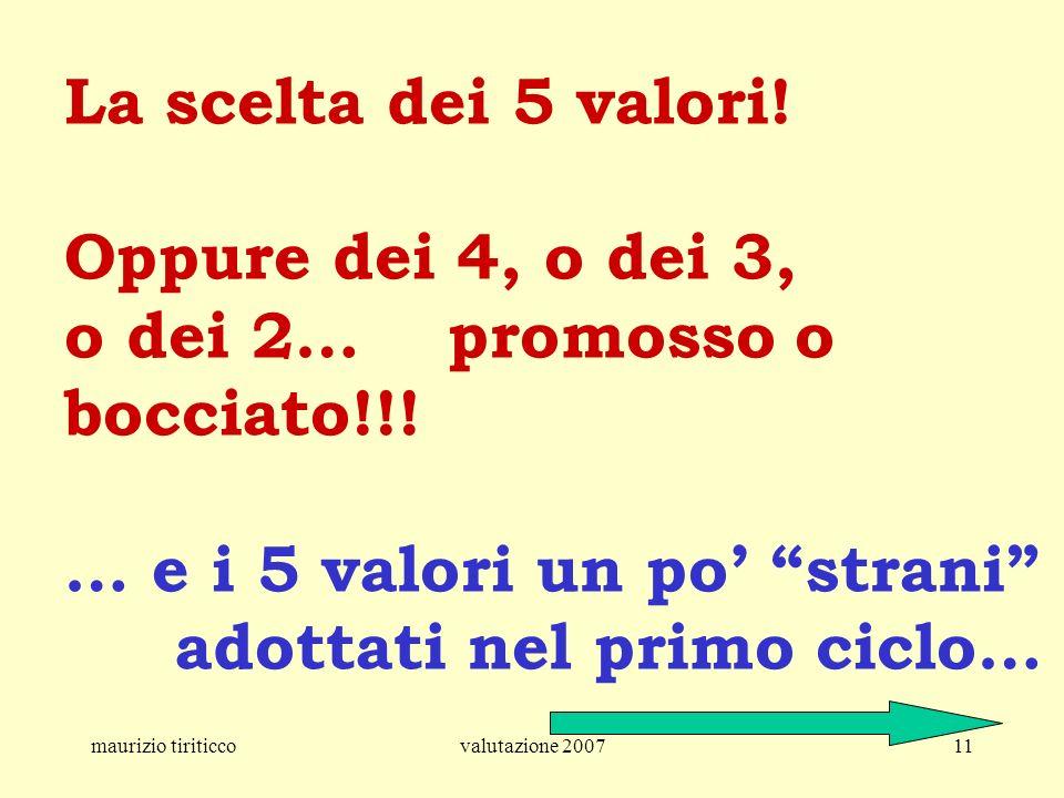 La scelta dei 5 valori! Oppure dei 4, o dei 3, o dei 2… promosso o bocciato!!! … e i 5 valori un po' strani adottati nel primo ciclo…