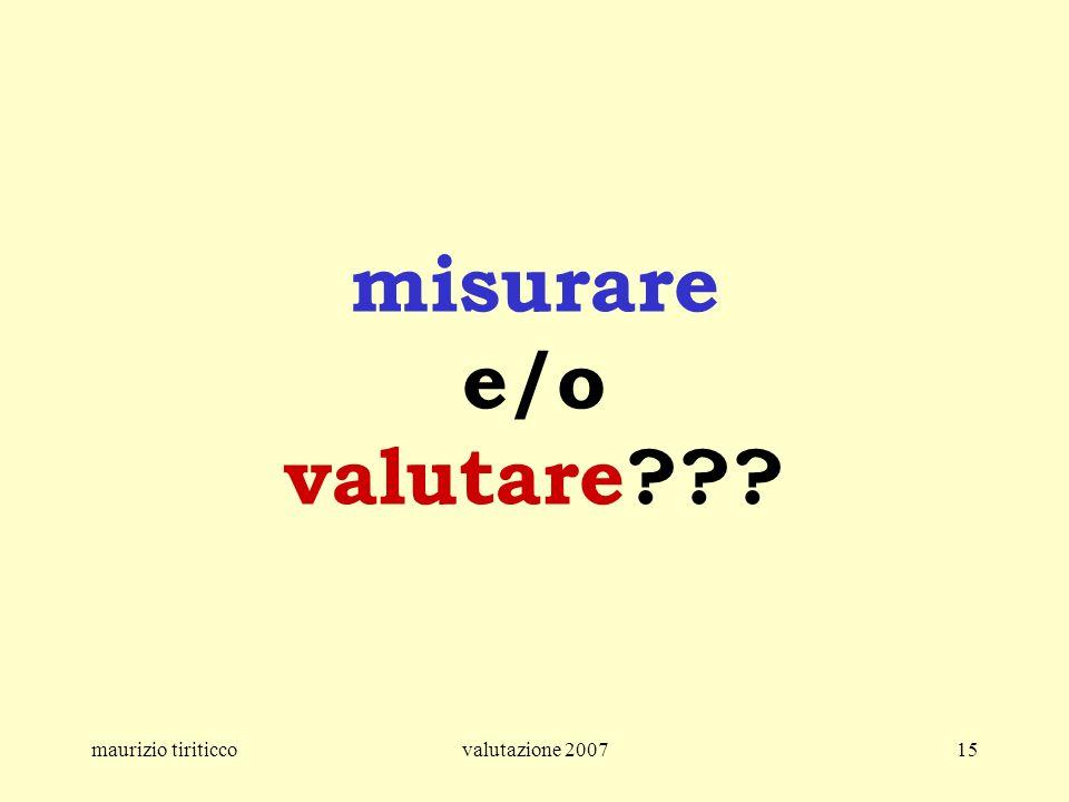 misurare e/o valutare maurizio tiriticco valutazione 2007