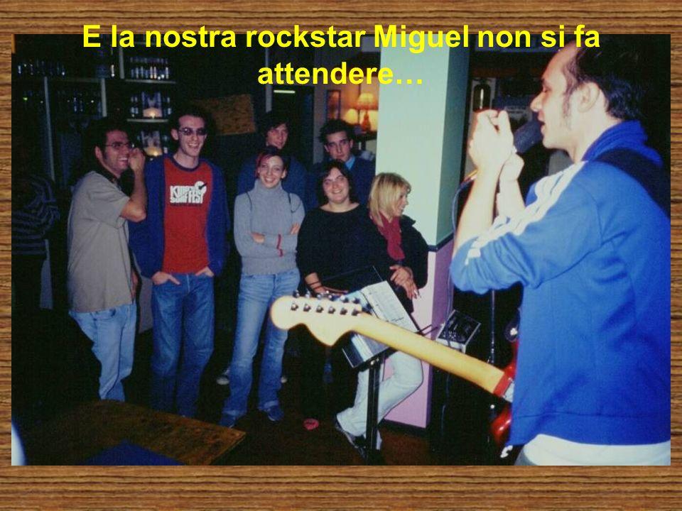 E la nostra rockstar Miguel non si fa attendere…