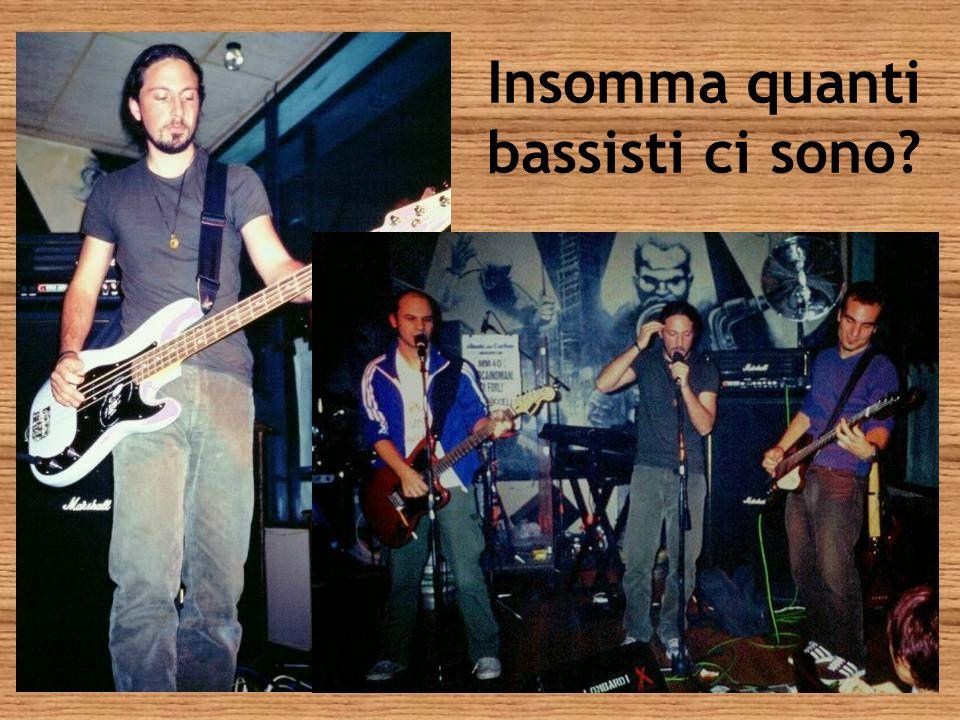 Insomma quanti bassisti ci sono
