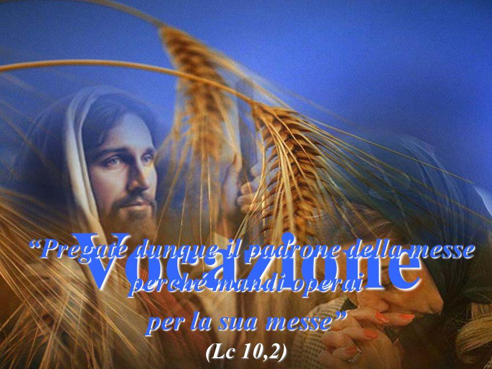 Pregate dunque il padrone della messe