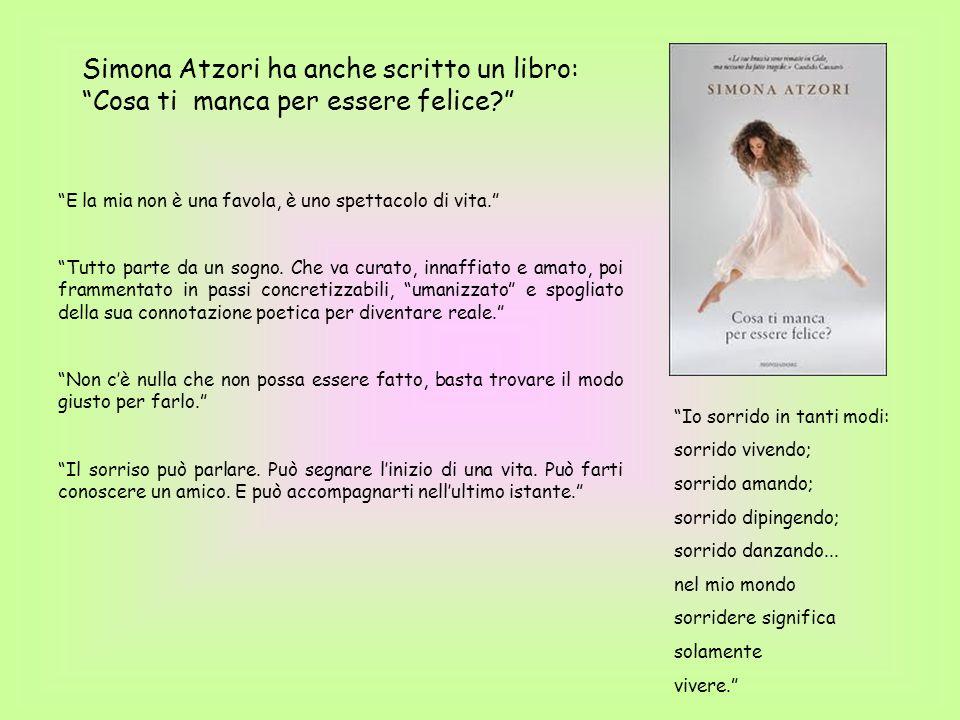 Simona Atzori ha anche scritto un libro: Cosa ti manca per essere felice