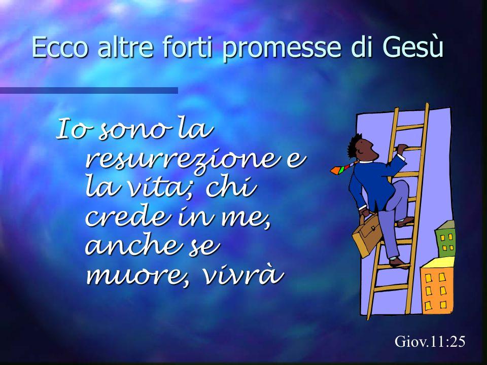 Ecco altre forti promesse di Gesù