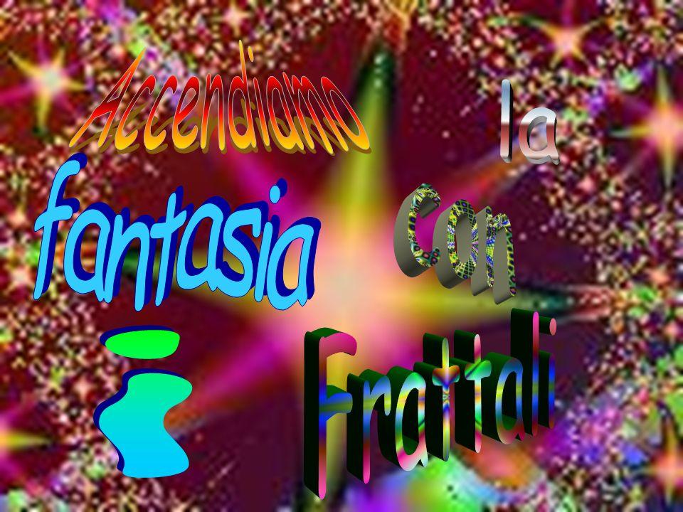 Accendiamo la fantasia con Frattali i