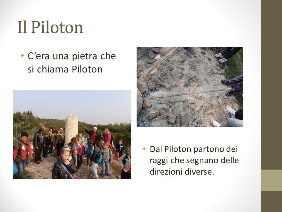 Il Piloton C'era una pietra che si chiama Piloton