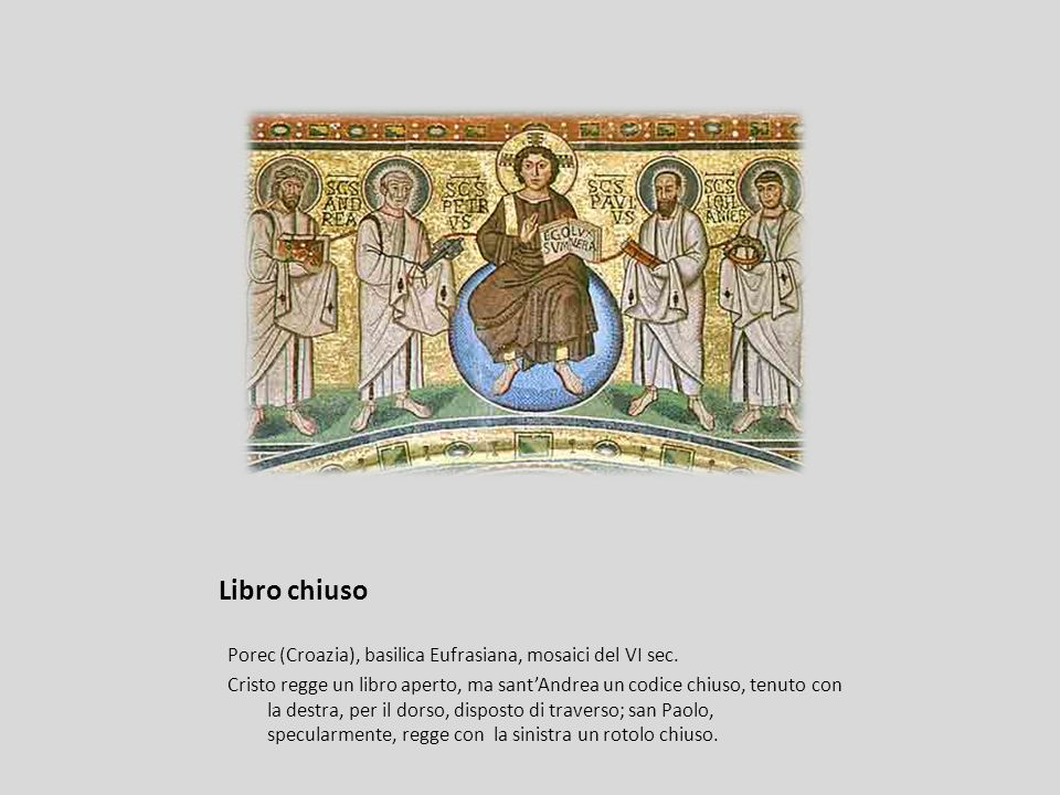 Libro chiuso Porec (Croazia), basilica Eufrasiana, mosaici del VI sec.