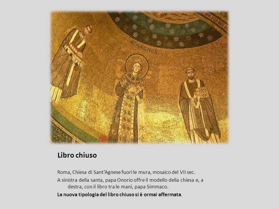 Libro chiuso Roma, Chiesa di Sant'Agnese fuori le mura, mosaico del VII sec.