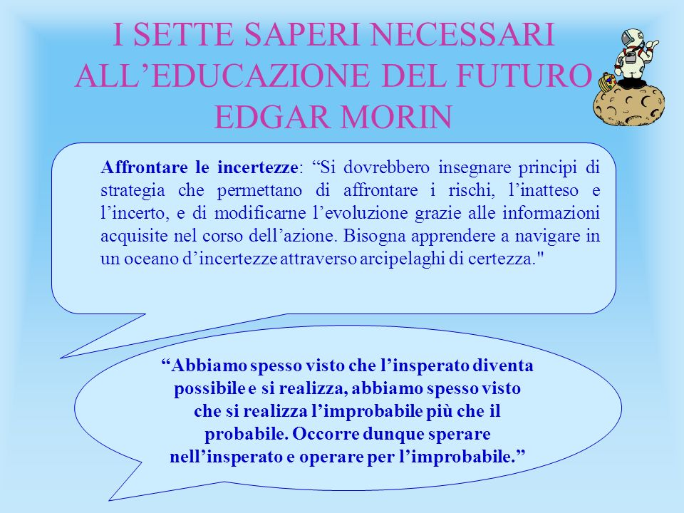 I SETTE SAPERI NECESSARI ALL'EDUCAZIONE DEL FUTURO EDGAR MORIN