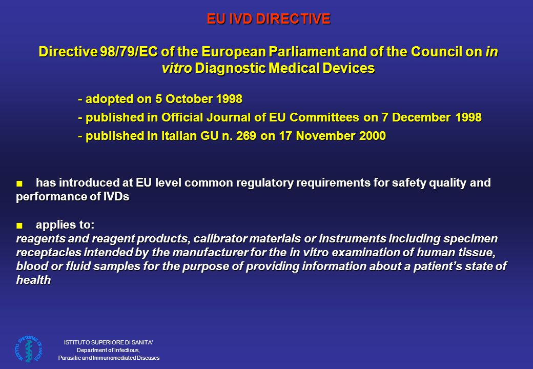 EU IVD DIRECTIVE Directive 98/79/EC of the European Parliament and of the Council on in vitro Diagnostic Medical Devices