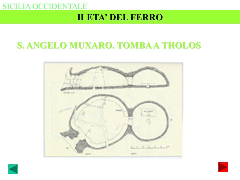 S. ANGELO MUXARO. TOMBA A THOLOS