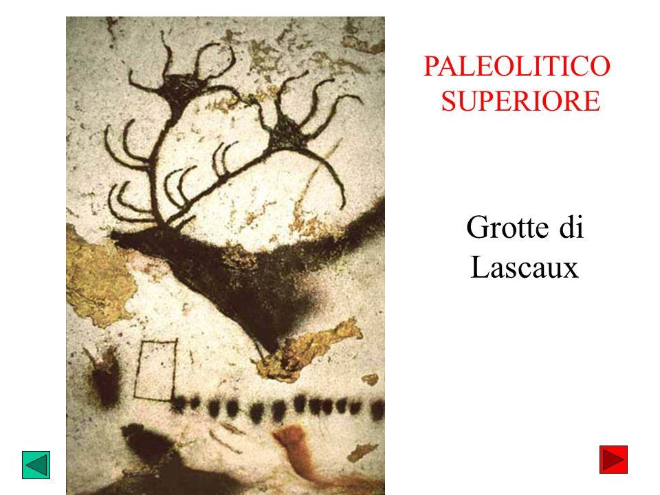 PALEOLITICO SUPERIORE Grotte di Lascaux