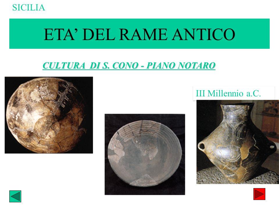 ETA' DEL RAME ANTICO SICILIA CULTURA DI S. CONO - PIANO NOTARO