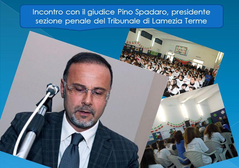 Incontro con il giudice Pino Spadaro, presidente sezione penale del Tribunale di Lamezia Terme