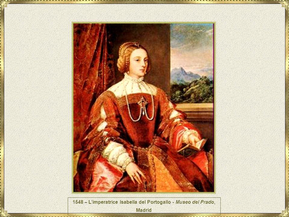 1548 – L'imperatrice Isabella del Portogallo - Museo del Prado, Madrid