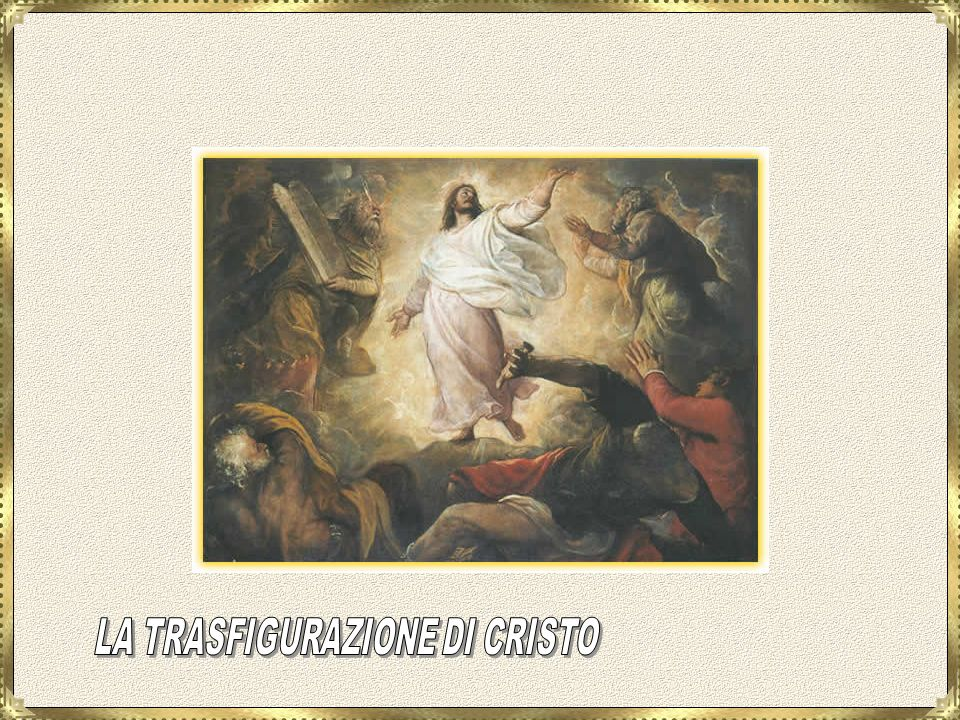 LA TRASFIGURAZIONE DI CRISTO