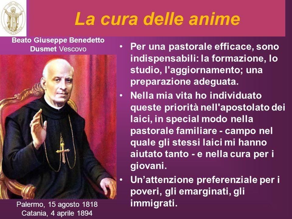 La cura delle anime Beato Giuseppe Benedetto Dusmet Vescovo.