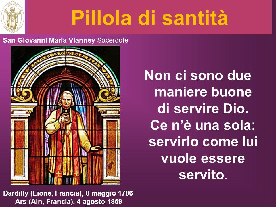 Pillola di santità San Giovanni Maria Vianney Sacerdote.