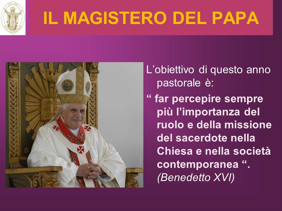IL MAGISTERO DEL PAPA L'obiettivo di questo anno pastorale è: