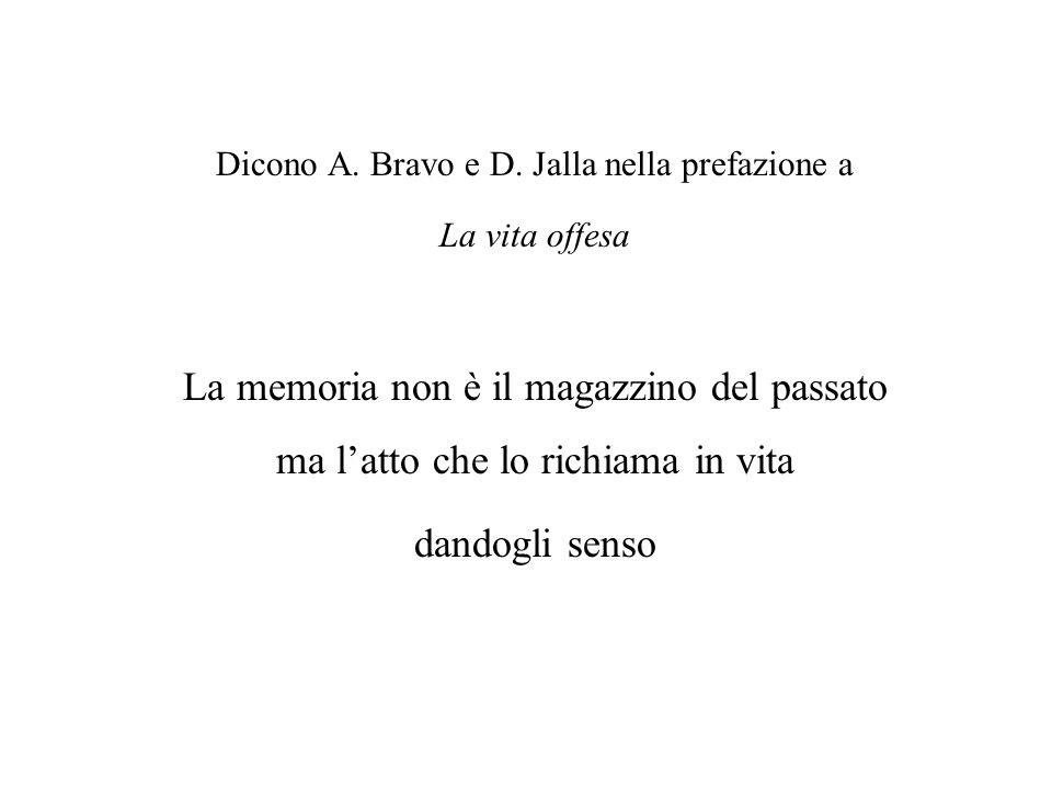 Dicono A. Bravo e D. Jalla nella prefazione a