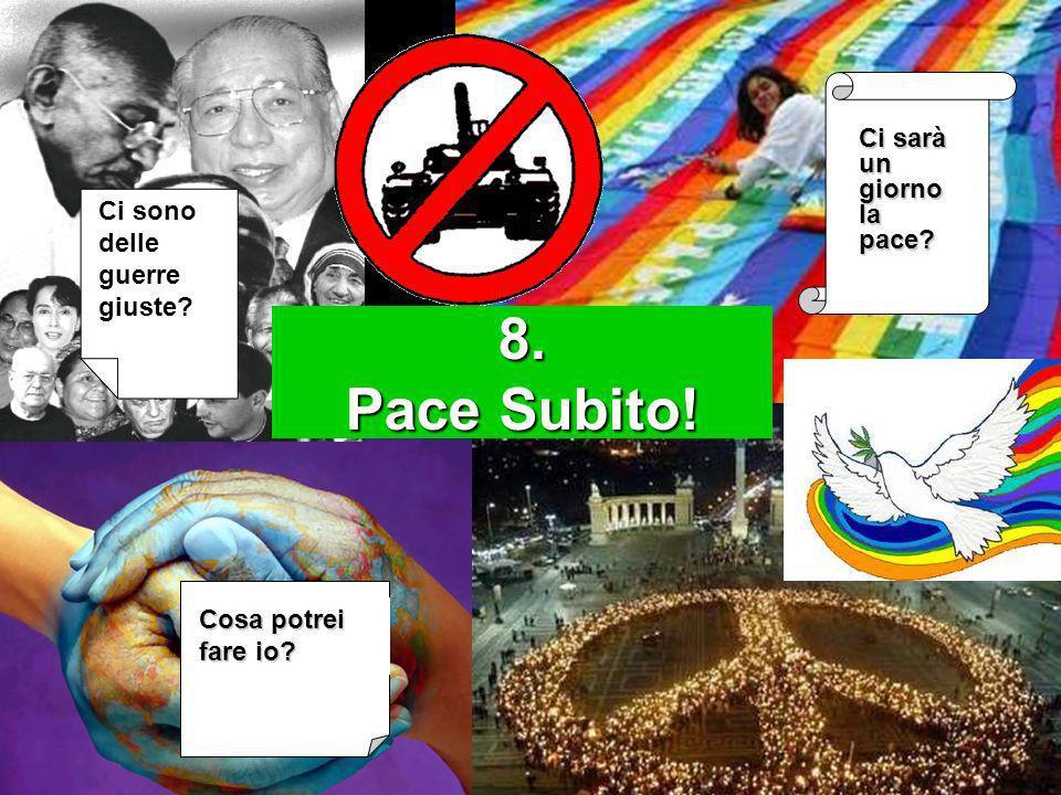 8. Pace Subito! Ci sarà un giorno la pace