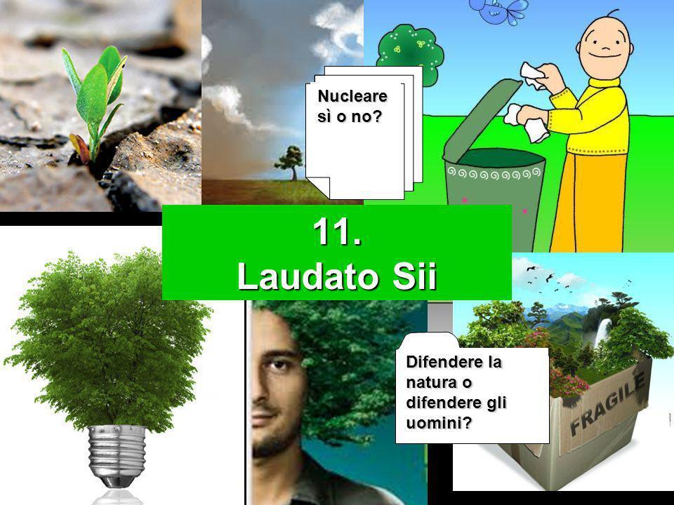 11. Laudato Sii Nucleare sì o no