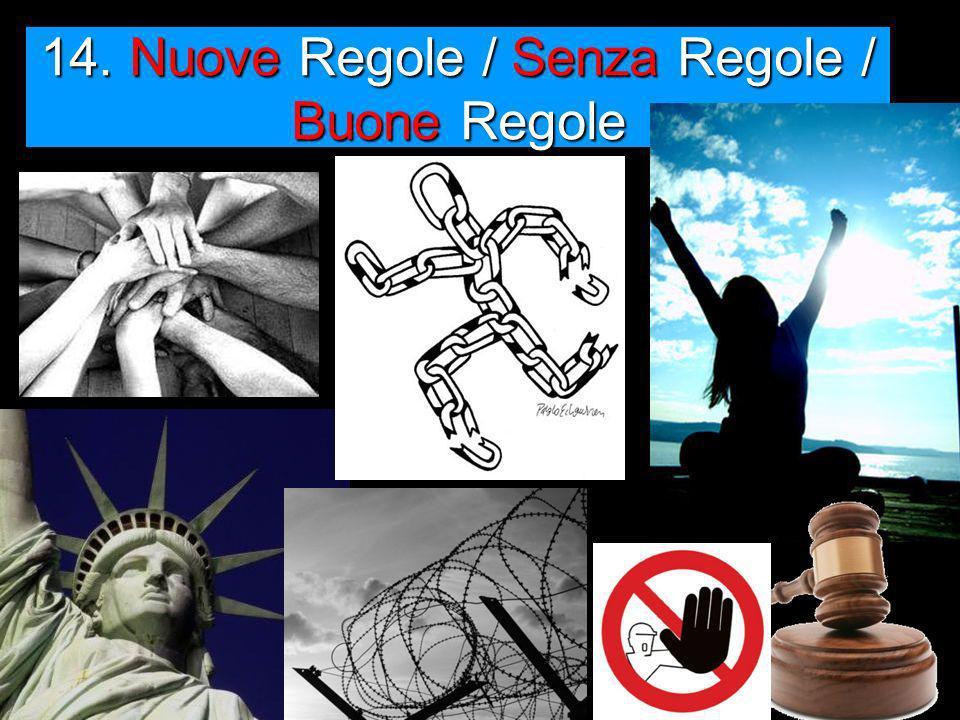 14. Nuove Regole / Senza Regole / Buone Regole