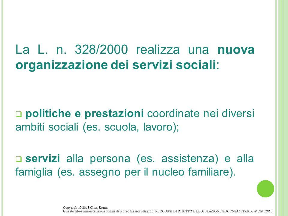 La L. n. 328/2000 realizza una nuova organizzazione dei servizi sociali: