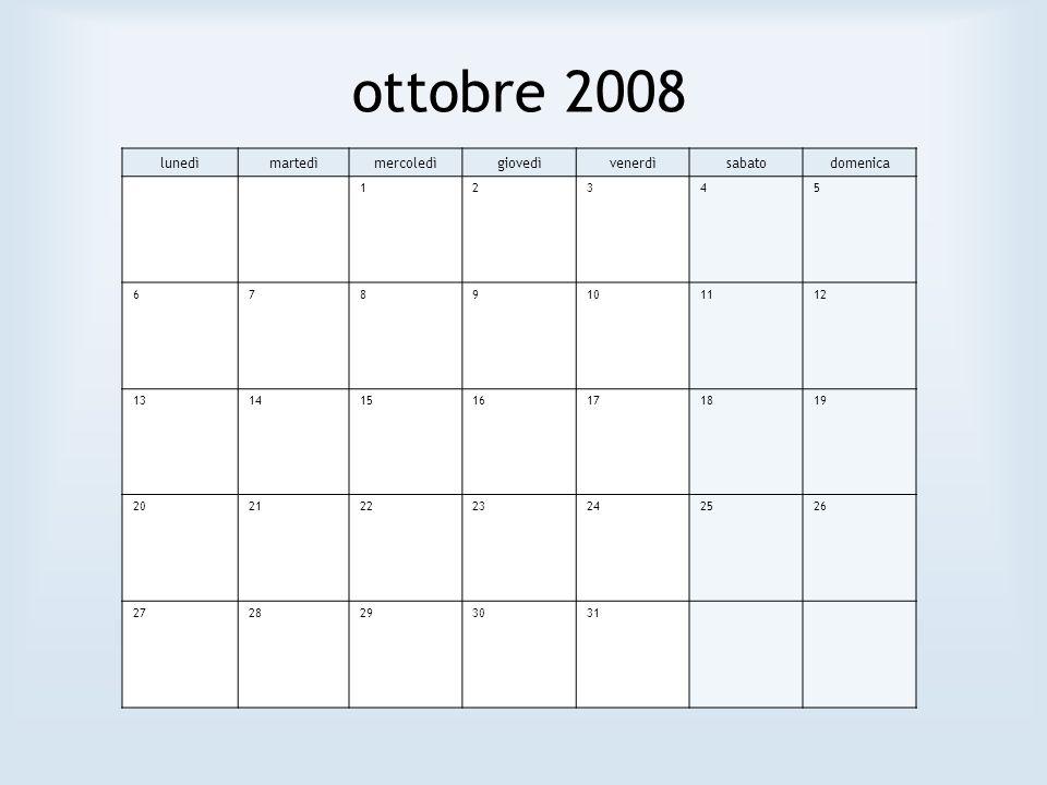 ottobre 2008 lunedì martedì mercoledì giovedì venerdì sabato domenica