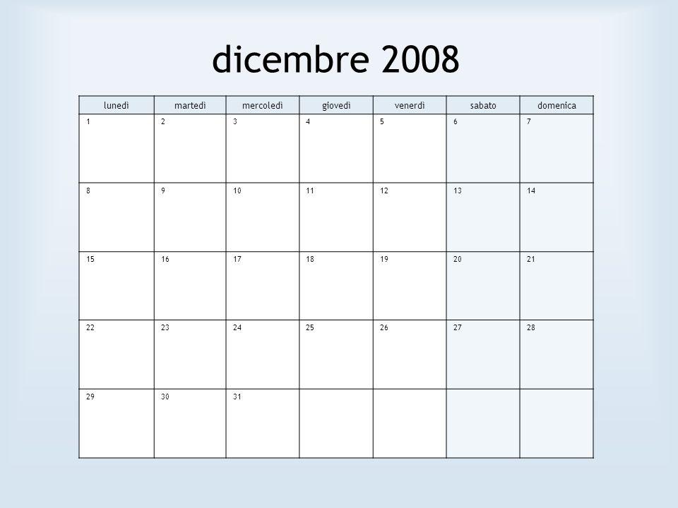 dicembre 2008 lunedì martedì mercoledì giovedì venerdì sabato domenica